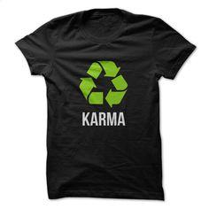Karma Tee T Shirts, Hoodies, Sweatshirts - #champion hoodies #sweatshirt design. ORDER HERE => https://www.sunfrog.com/Funny/Karma-Tee.html?id=60505