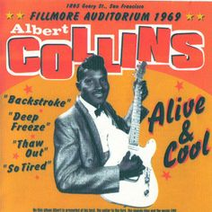 Albert Collins - Alive And Cool Rhythm And Blues, Blues Music, Albert Collins, Blue Roots, Blues Artists, Deep Blue, Rock And Roll, Albums, Cool Stuff