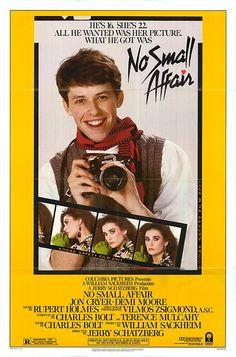No Small Affair (1984) Stars: Jon Cryer, Demi Moore, George Wendt, Peter Frechette, Jeffrey Tambor, Tim Robbins, Elizabeth Daily, Jennifer Tilly ~ Director: Jerry Schatzberg
