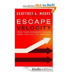 Escape Velocity: Free Your Company's Future from the Pull of the Past Escape Velocity, Keep The Lights On, Self Development, Reading Lists, Marketing Digital, The Past, Future, Words, Free