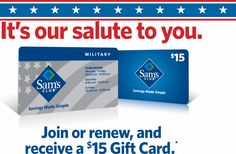 In appreciation of your service to our country, Sam's Club® will give a $15 Sam's Club Gift Card to military personnel when you join or renew as a Sam's Club Member. - MilitaryAvenue.com