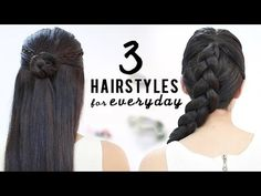 3 Easy hairstyles for everyday