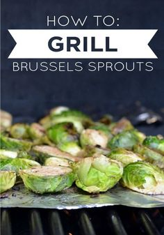 Now is the time to start planning your menus for those amazing springtime backyard barbecues! Learn how to properly grill brussels sprouts right on the grill using Aluminum Foil.