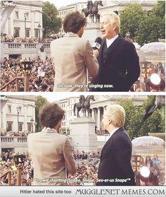Snape. Snape. Severus Snape. I love Harry Potter fans!