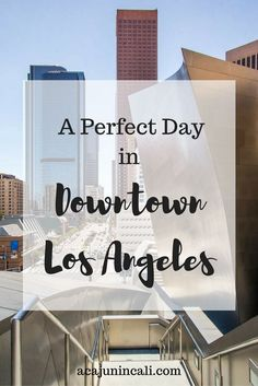 Click here to find out how to spend the perfect day in Downtown Los Angeles! A culture, art and architecture lovers paradise.  via @acajunincali                                                                                                                                                                                 More