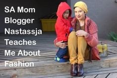 SA Mom Blogger Nastassja Teaches Me About Fashion Mom Blogs, Dress Up, African, Meet, Posts, Pure Products, Teaching, Collection, Fashion