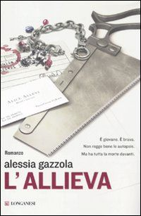L'allieva - Alessia Gazzola - 538 recensioni - Longanesi - Copertina rigida - Italiano - Anobii