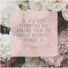 If it's both terrifying and amazing, then you should definitely pursue it. | Anonymous ART of Revolution
