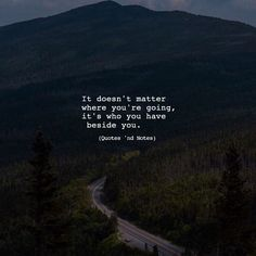 It doesnt matter where you are going.. via (http://ift.tt/2nXmkNC)