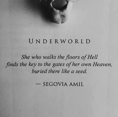 Allusion to Proserpina (Persephone) the goddess of spring growth who ate seeds from Hades making the underworld her home Pretty Words, Beautiful Words, Beautiful Pictures, Poem Quotes, Tattoo Quotes, Witch Quotes, Segovia Amil, Hades And Persephone, Hades Underworld