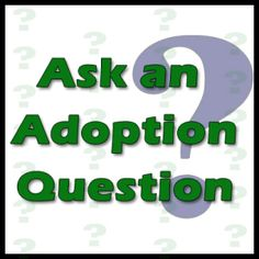 Ask an adoption question - get the answer you need! New series on InfantAdoptionGuide.com