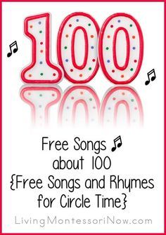 Free Songs about 100 {Free Songs and Rhymes for Circle Time}