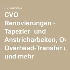 CVO Renovierungen - Tapezier- und Anstricharbeiten, Overhead-Transfer und mehr