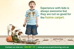 Experience with kids is always awesome...Visit for carpet cleaning Melbourne http://jenascarpetcleaning.com.au/