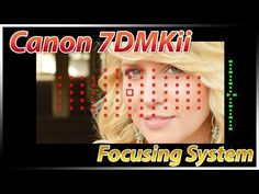 Canon 7Dii Focusing Tutorial Training | How to Focus | Overview Review Tips Suggestions - YouTube