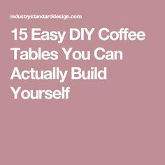 15 Easy DIY Coffee Tables You Can Actually Build Yourself