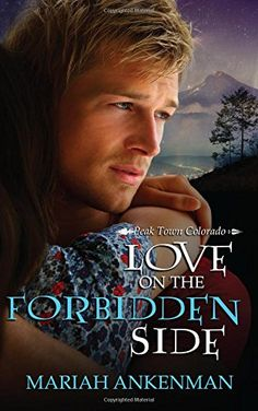 Love on the Forbidden Side by Mariah Ankenman. Assistant District Attorney Julie Ryder plans to hide out at her brother's ranch house in Peak Town, Colorado after a killer she put away escapes. Hoping for a little peace and quiet, what she gets instead is hot and bothered when she discovers the good sheriff is gone, and his sexy best friend is house-sitting. FBI agent Liam Graham is on medical leave after a career-jeopardizing injury. He's taking the time to rethink his professional…