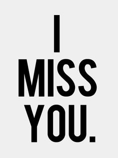 Today, I will miss you more than ever. Knowing our times together and our… Missing You Quotes, Missing You So Much, Love You More Than, Love Quotes, Cant Wait To See You Quotes, Miss My Daddy, Love My Sister, Army Sister, Miss You Already
