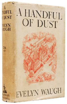 A Handful of Dust - Evelyn Waugh  http://www.peterharrington.co.uk/store/literature-history/product/a-handful-of-dust-3/