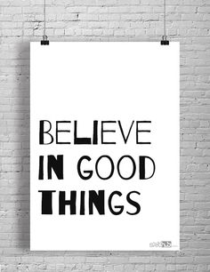 Believe in positive things