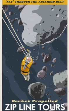 Asteroids Zip Line Tours through the asteroid belt Print - A continuation of the vintage space travel posters. This one takes you to the asteroid belt just beyond Mars. Don't worry about the zero G, it's all rocket propelled. Book your trip today.