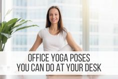 Tired of sitting? Try these office yoga poses you can do at your desk to help ease the soreness and pain from sitting hunched over a computer all day.