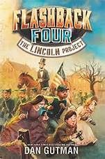 Charlotte's Library: Flashback Four: The Lincoln Project, by Dan Gutman, for Timeslip Tuesday