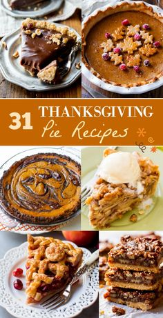 31 Thanksgiving pies to inspire you this holiday season! Nutella tart, pumpkin pie, sweet potato pie, apple pie, cranberry pie, banana cream pie, and more!