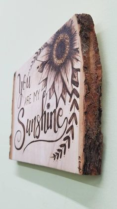 You are my sunshine,What is wood burning ? The tree burned by covering strategy by moving a picture on wood is called wooden decoration. In wood burning , determining the. Wood Burning Stencils, Wood Burning Crafts, Wood Burning Patterns, Wood Burning Art, Wood Burning Projects, Diy Wood Projects, Wood Crafts, Diy Crafts, Art Projects