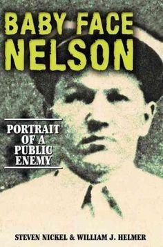 Baby Face Nelson: Portrait of a Public Enemy