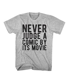 Another great find on #zulily! Heather Gray 'Never Judge a Comic by Its Movie' Tee by american classics originals #zulilyfinds