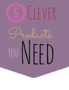 5 Clever Household Products You Need AND they are inexpensive!