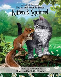 Kitten & Squirrel: A story about friendship