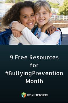 Free printables, webinars, articles and more for #BullyingPreventionMonth