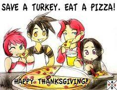 Save a turkey eat a PIZZA !!!!