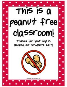 This is a sign I created to hang outside my classroom door so that parents, teachers, and other visitors are aware of a peanut allergy in my classroom. It warns them that all snacks should be peanut-free.