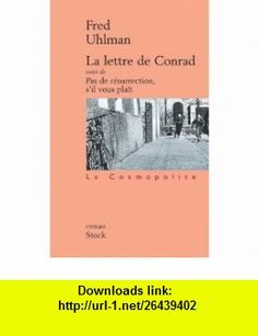La Lettre de Conrad (9782234052406) Fred Uhlman , ISBN-10: 2234052408  , ISBN-13: 978-2234052406 ,  , tutorials , pdf , ebook , torrent , downloads , rapidshare , filesonic , hotfile , megaupload , fileserve