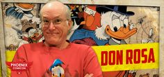 We are proud to welcome Don Rosa to Phoenix Comicon 2014! Don is the writer and illustrator of around 90 Disney stories about Donald Duck and Scrooge McDuck among other characters, including the Eisner Award winner, The Life and Times of Scrooge McDuck.
