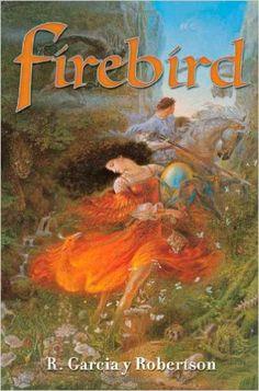 Firebird: R. Garcia y Robertson: 9780765313560: Amazon.com: Books
