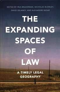 The expanding spaces of law : a timely legal geography / editado por Irus Braverman, Nicholas Blomley, David Delaney y Alexandre (Sandy) Kedar.  340.4 E9