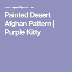 Painted Desert Afghan Pattern | Purple Kitty