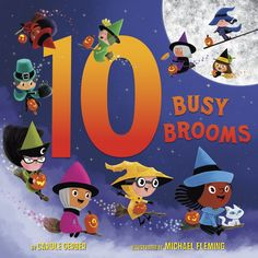 "10 Busy Brooms by Carole Gerber. ""Little witches soar the sky in this cumulative Halloween counting book."""
