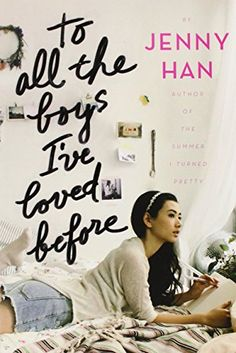 To All the Boys I've Loved Before: Jenny Han: 9781481417754: Amazon.com: Books