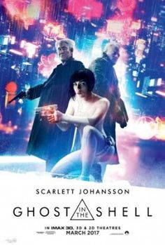 Ghost in the Shell (Release date: 7/25/2017)