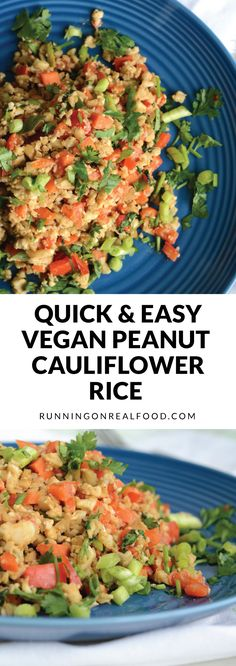 Low fat, low carb. oil-free, vegan and so quick and easy! This peanut cauliflower rice is a must-make for a fast, healthy meal. Add any protein source you want or just enjoy as is!