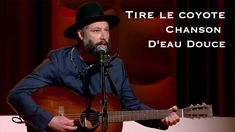 Tire le coyote Chanson D'eau Douce TLMEP 17 Mai, Fresh Water, World, Music, Everything