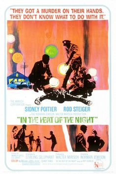 """In the Heat of the Night ~ """"An African American detective is asked to investigate a murder in a racist southern town."""""""