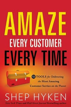 Amaze Every Customer Every Time: 52 Tools for Delivering the Most Amazing Customer Service on the Planet by Shep Hyken, http://www.amazon.com/dp/B00EXU4BQ2/ref=cm_sw_r_pi_dp_6eQdtb03GYF0H