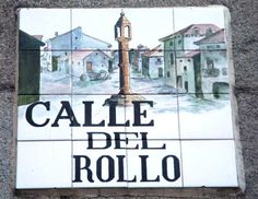 En el Plano de Texeira aparece con el nombre de Calle de Los Arcos. Su nombre actual se debe a que en este lugar se encontraba el Rollo Jurisdiccional de la Villa.