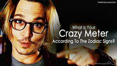 What Is Your Crazy Meter According To The Zodiac Signs? - https://themindsjournal.com/crazy-meter-according-to-the-zodiac-signs/
